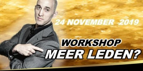 "Workshop ; ""Meer Leden"" tickets"