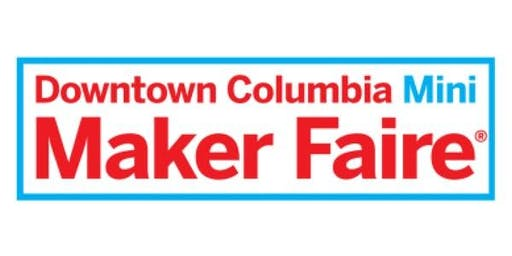 Downtown Columbia Mini Maker Faire 2019
