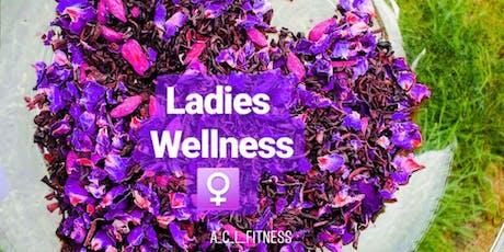 Ladies Wellness  tickets