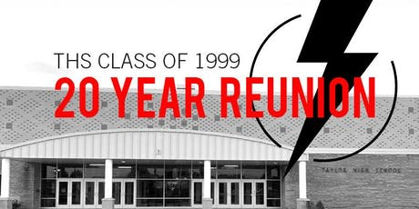 Taylor High School Class of 1999 20-Year Reunion tickets