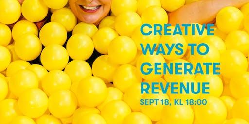Creative ways to generate revenue