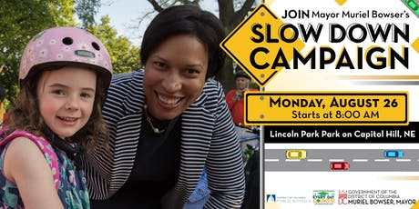 Mayor Muriel Bowser Presents: AM Slow Down Campaign at Lincoln Park tickets