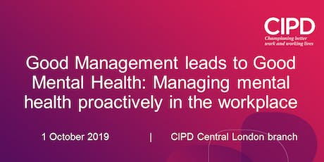 Good Management leads to Good Mental Health: Managing mental health proactively in the workplace tickets