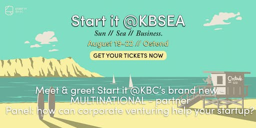 Meet & greet Start it @KBC's brand new – multinational – partner + discover how corporate venturing can help your startup #startit@KBSEA