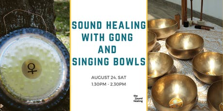 Sound Healing with Gong & Singing Bowls - 24 Aug tickets