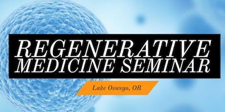 FREE Regenerative Medicine & Stem Cell for Pain Seminar - Lake Oswego, OR tickets