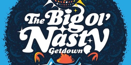 Big Ol' Nasty Getdown tickets