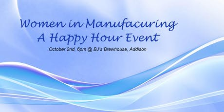 Women in Manufacturing Happy Hour tickets