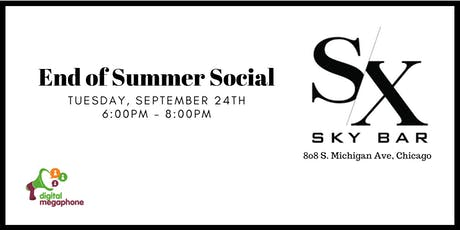 Digital Megaphone End of Summer Social at SX Sky Bar tickets