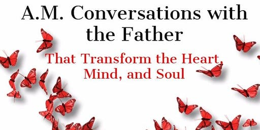 A.M. Conversations with the Father - An Intimate Look (Book Signing and  Reading, Women's Event)