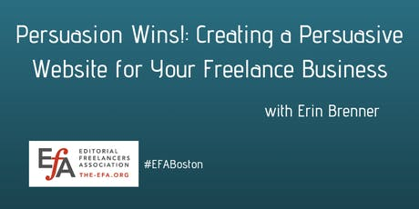 Persuasion Wins! Creating a Persuasive Website for Your Freelance Business tickets