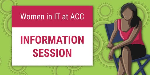 Women in IT at ACC – Information Session 9/5/19