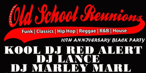 OLDSCHOOL REUNIONS 10TH YR W/KOOL DJ RED ALERT,MARLEY  MARL & DJ LANCE