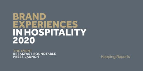 Breakfast Roundtable - Brand Experiences in Hospitality 2020 Report tickets