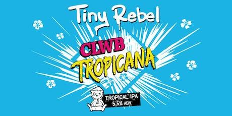 Clwb Tropicana Perfect Draft Launch & Tasting tickets