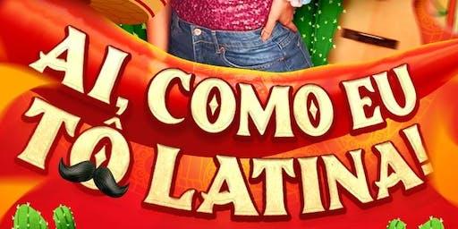Ai como eu tô latina!