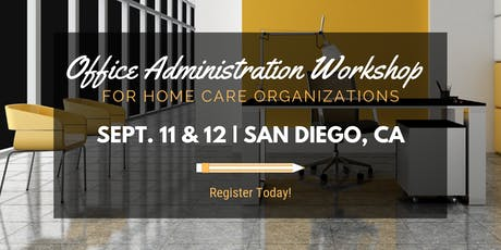 2-Day Office Administration Workshop for Home Care Organizations - San Diego tickets