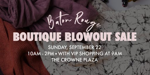 Baton Rouge Boutique Blowout Sale - Fall 2019