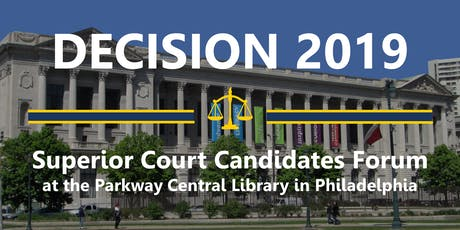 Decision 2019: PA Superior Court Candidates Forum (Philadelphia) tickets