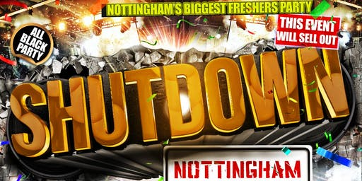 Shutdown Notts - Nottingham's Biggest Freshers Party
