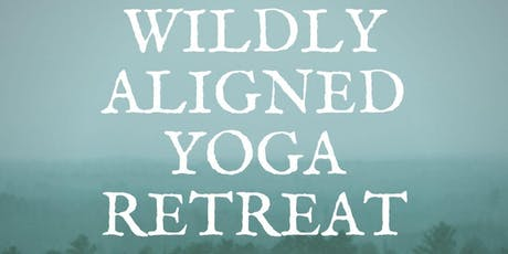 Wildly Aligned - Boreal Bliss Yoga Retreat tickets