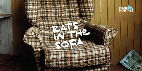 Made by Mortals Present: Rats in the Sofa tickets