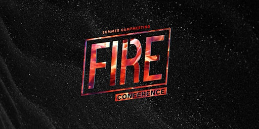 Fire Conference: Summer Campmeeting