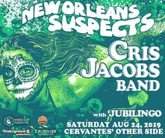 New Orleans Suspects (Early Set) & Cris Jacobs Band (Late Set) w/ Jubilingo /// On The Patio: Hachey's Haus (Homemade Songs and Beats from Scott Hachey of Magic Beans)