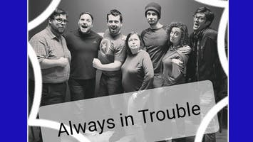 "Always in Trouble Presents: ""Good Trouble"""