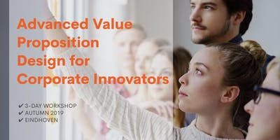 Advanced  Value Proposition Design - for Corporate Innovators