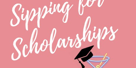 Sipping for Scholarships! Women's Networking Event with proceeds funding Scholarhips! tickets