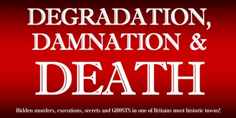 DEGRADATION, DAMNATION & DEATH! The Murders, Ghosts & Secrets of Rochester! tickets