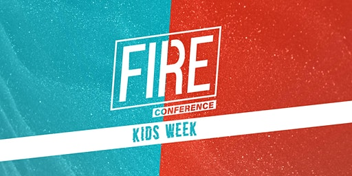 Fire Conference: Kids Week