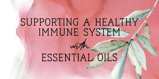 Supporting the Immune System with Essential Oils