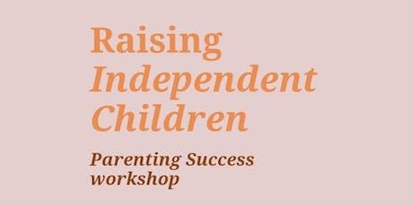 Raising Independent Children (Parenting Success workshop) tickets