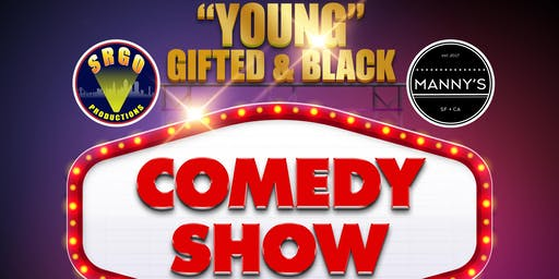 """""""Young"""" Gifted & Black Comedy Show"""