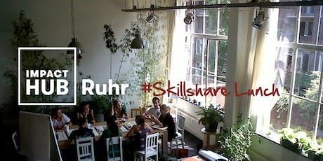 #Skillshare Lunch -  Einstieg in den richtigen Vertrieb Tickets