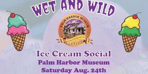 Wet and Wild Ice Cream Social