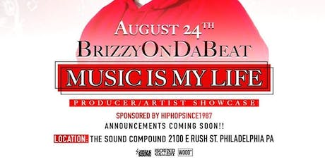 Brizzy On Da Beat Presents Music Is My Life Producer/Artist Showcase tickets