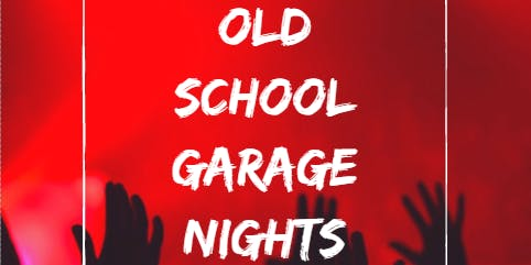 Old School Garage Nights
