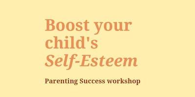 Boost your Child's Self-Esteem (Parenting Success workshop)