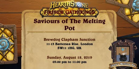 Saviours of The Melting Pot - a Hearthstone Fireside Gathering tickets