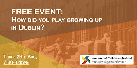 FREE Event: How did you play growing up in Dublin? tickets