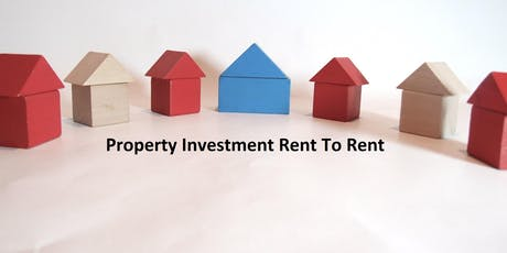 Property Investment Rent To Rent tickets