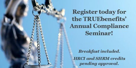 TRUEbenefits Annual Compliance Seminar tickets