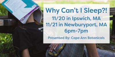 WHY CAN'T I SLEEP?! : Ipswich, MA