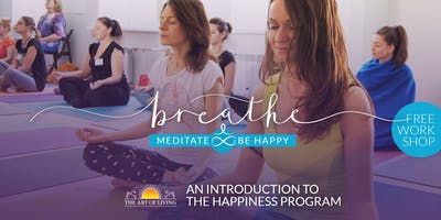 Breathe, Meditate & Be Happy - An Intro-Workshop to the Happiness Program in London