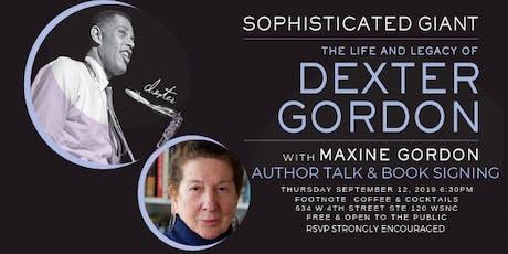 The Life & Legacy of Dexter Gordon with Maxine Gordon tickets