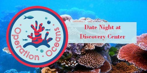 Discovery Date Night - Operation Oceans
