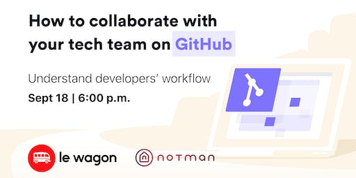 Le Wagon Workshop - How to collaborate with your tech team on GitHub